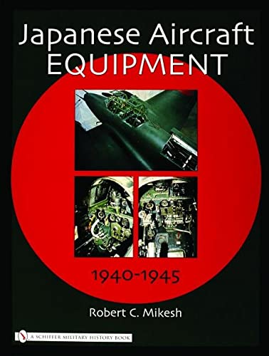 9780764320972: Japanese Aircraft Equipment: 1940-1945 (Schiffer Military History)