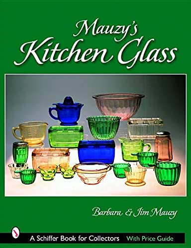 9780764321030: Mauzy's Kitchen Glass (Schiffer Book for Collectors)