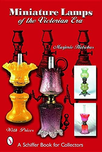 Miniature Lamps of the Victorian Era: Hulsebus, Marjorie