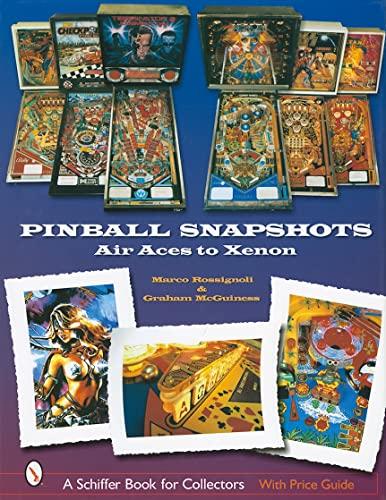 9780764321092: Pinball Snapshots: Air Aces To Xenon
