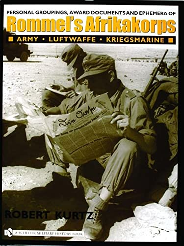 9780764321139: Personal Groupings, Award Documents, and Ephemera of Rommel's Afrikakorps:: Army - Luftwaffe - Kriegsmarine