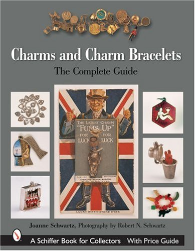 9780764321290: Charms And Charm Bracelets: The Complete Guide