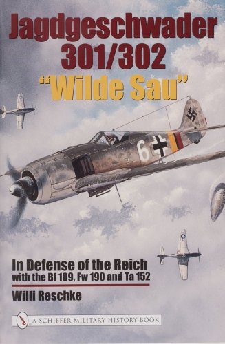9780764321306: Jagdgeschwader 301/302 Wilde Sau: In Defense of the Reich with the Bf 109, FW 190 and Ta 152