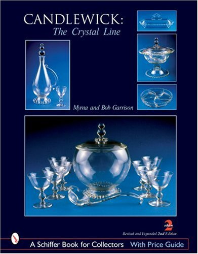Candlewick: The Crystal Line (Schiffer Book for Collectors: Garrison, Myrna; Garrison, Bob