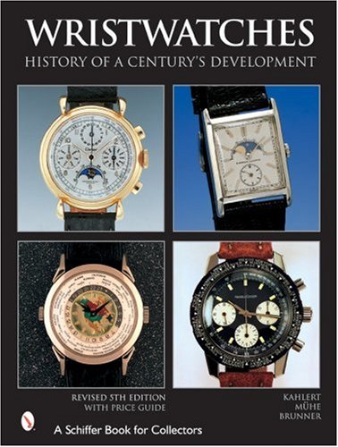9780764321375: Wristwatches: History of a Century's Development (Schiffer Book for Collectors)