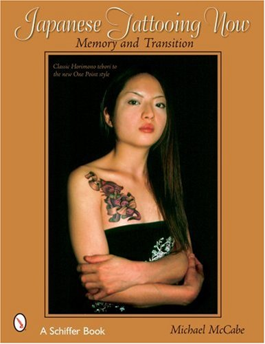 9780764321429: Japanese Tattooing Now!: Memory And Transition, Classic Horimono To The New One Point Style