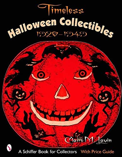 9780764321467: Timeless Halloween Collectibles: 1920 to 1949, a Halloween Reference Book from the Beistle Company Archive with Price Guide (Schiffer Book for Collectors)