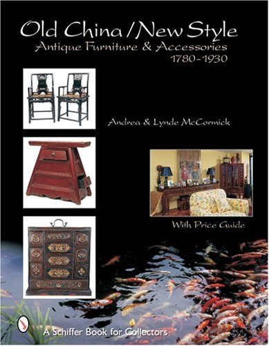 Old Style/New China: Antique Furniture And Accessories, C. 1780 1930