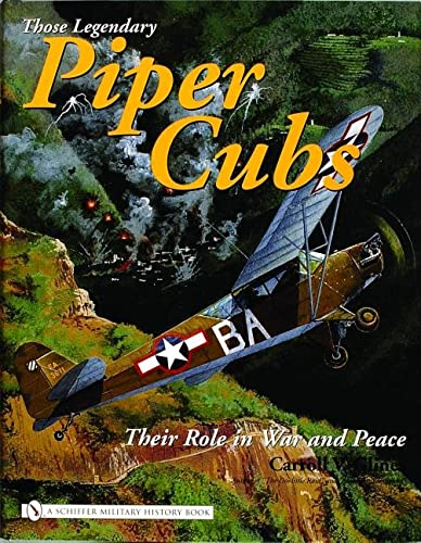 9780764321597: THOSE LEGENDARY PIPER CUBS: Their Role In War And Peace (Schiffer Military History Book)