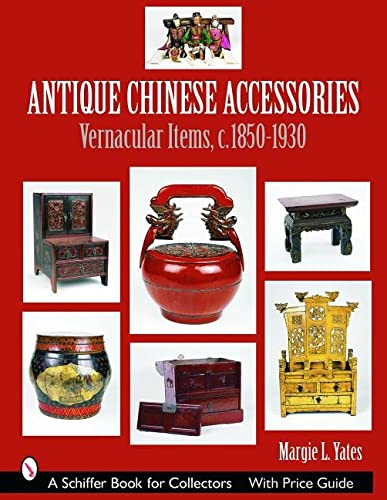 9780764321795: Antique Chinese Accessories (Schiffer Book for Collectors)