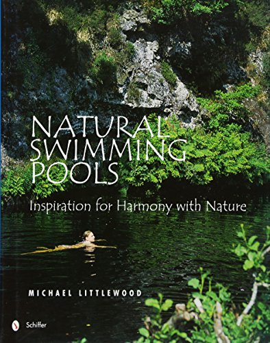 9780764321832: Natural Swimming Pools: (Schiffer Design Books)