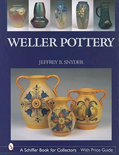 Weller Pottery (Hardback): Jeffrey B. Snyder
