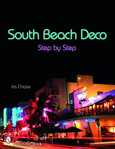 9780764321900: South Beach Deco: Step by Step (Schiffer Books)