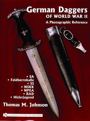 9780764322044: German Daggers Of World War II - A Photographic Reference: Sa - Feldherrnhalle - Ss - Nskk - Npea - Rad - Hitlerjugend