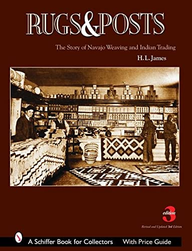 9780764322082: Rugs And Posts: The Story Of Navajo Weaving And The Role Of The Indian Trader (Schiffer Book for Collectors)