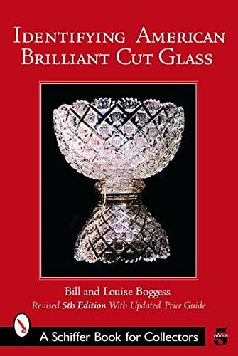 9780764322099: Identifying American Brilliant Cut Glass (Schiffer Book for Collectors)