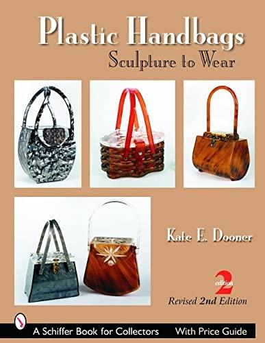 9780764322136: Plastic Handbags: Sculpture to Wear (Schiffer Book for Collectors)