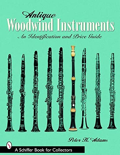 9780764322242: Antique Woodwind Instruments: An Identification and Price Guide