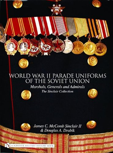 9780764322297: World War II Parade Uniforms of the Soviet Union: Marshals, Generals and Admirals - The Sinclair Collection