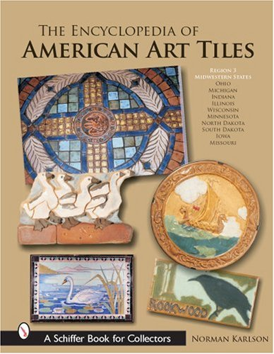 The Encyclopedia of American Art Tiles: Region 3 Midwestern States (Hardback): Norman Karlson
