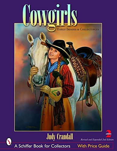 9780764322389: Cowgirls: Early Images And Collectibles (Schiffer Book for Collectors)