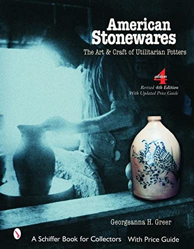 American Stonewares: The Art And Craft of Utilitarian Potters: Greer, Georgeanna H.