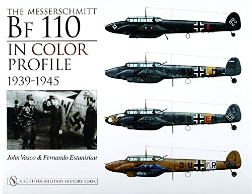 9780764322549: The Messerschmitt Bf 110 in Color Profile: 1939-1945 (Schiffer Military History)