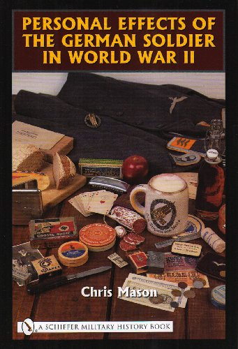 Personal Effects of the German Soldier in World War II: Mason, Chris