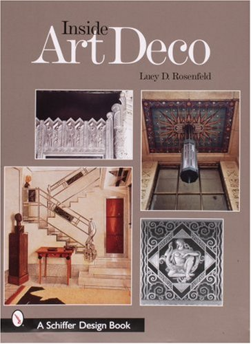 9780764322754: Inside Art Deco: A Pictorial Tour of Deco Interiors from Their Origins to Today