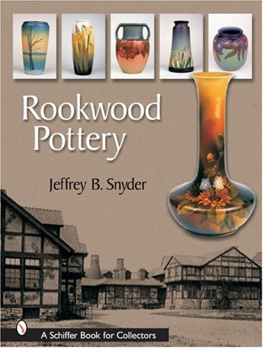 9780764322778: Rookwood Pottery (Schiffer Book for Collectors (Hardcover))