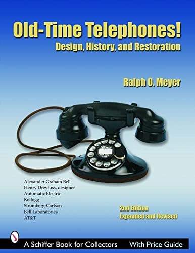 9780764322822: Old-Time Telephones!: Design, History, and Restoration (Schiffer Book for Collectors)