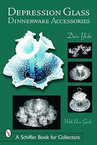 9780764322860: Depression Glass Dinnerware Accessories (Schiffer Book for Collectors)