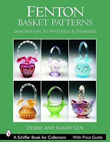 Fenton Basket Patterns: Innovation to Wisteria & Numbers: Coe, Debbie & Randy