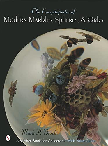 The Encyclopedia of Modern Marbles, Spheres, and Orbs (Hardback): Mark P. Block