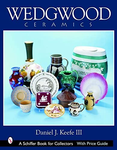 Wedgwood Ceramics: with Price Guide: Keefe III, Daniel J.