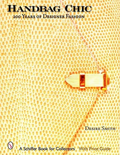 9780764323140: Handbag Chic: 200 Years of Designer Fashion (Schiffer Book for Collectors with Price Guide)