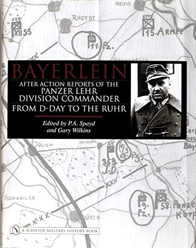 9780764323423: Bayerlein After Action Reports of the Panzer Lehr: After Action Reports of the Panzer Lehr Division Commander from D-Day to the Ruhr (Schiffer Military History)