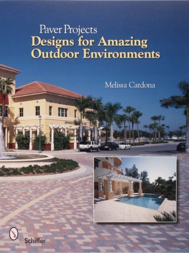 Paver Projects: Designs for Amazing Outdoor Environments: Cardona, Melissa, Pavermodule