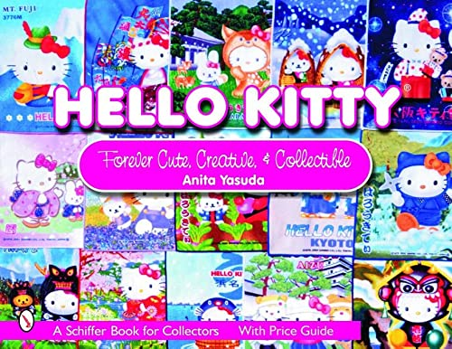 9780764323522: Hello Kitty(r): Cute, Creative & Collectible (Schiffer Book for Collectors)