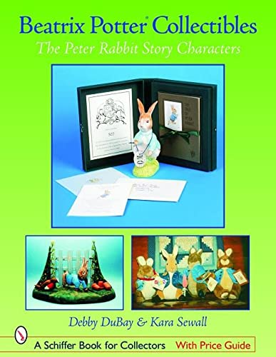 9780764323584: Beatrix Potter Collectibles: The Peter Rabbit Story Characters (Schiffer Book for Collectors)