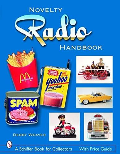 The Novelty Radio Handbook And Price Guide: Weaver, Debby