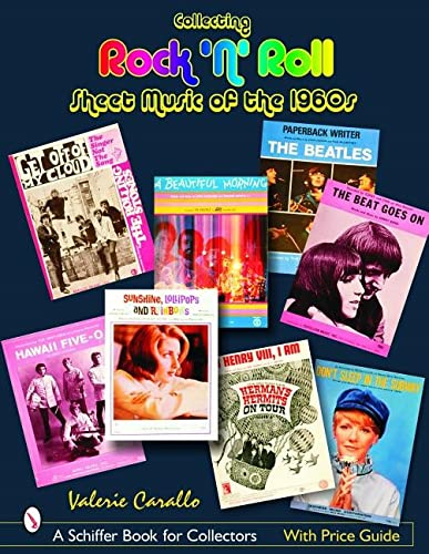 Collecting Rock 'n' Roll Sheet Music of the 1960s (Schiffer Book for Collectors): Carallo...