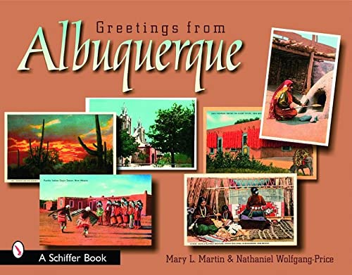 Greetings from Albuquerque: Martin, Mary L., Wolfgang-Price, Nathaniel