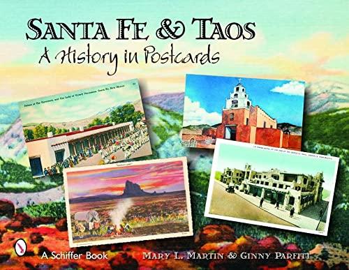 Santa Fe & Taos: A History in Postcards: Martin, Mary L., Parfitt, Ginny