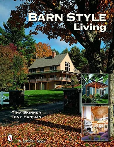 9780764323867: Barn Style Living: Design And Plan Inspiration for Timber Frame Homes