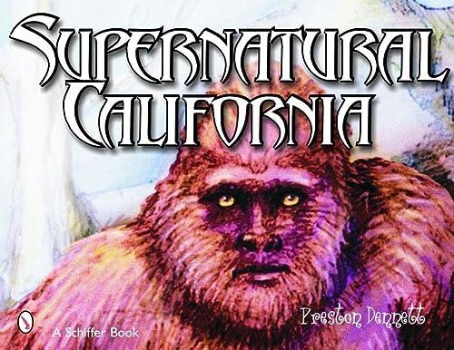Supernatural California: Preston E. Dennett