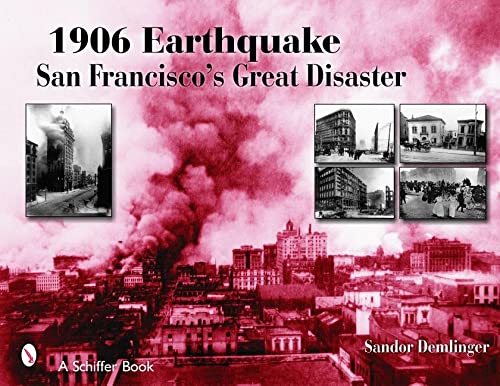 9780764324048: 1906 Earthquake: San Francisco's Great Disaster (Schiffer Books)