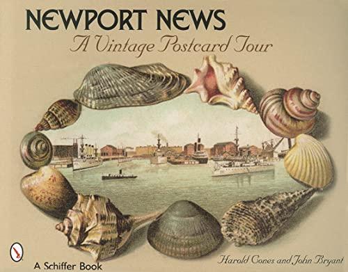 Newport News: A Vintage Postcard Tour: Cones, Harold N.