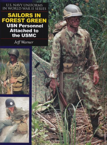 Sailors in Forest Green: USN Personnel Attached to the USMC (U.S. Navy Uniforms in World War II): ...