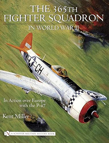 9780764324277: 365th Fighter Squadron in World War II: In Action over Europe With the P-47
